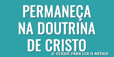 Permaneça na doutrina de Cristo