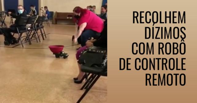 Recolhem o dízimo com robô de controle remoto nesta igreja