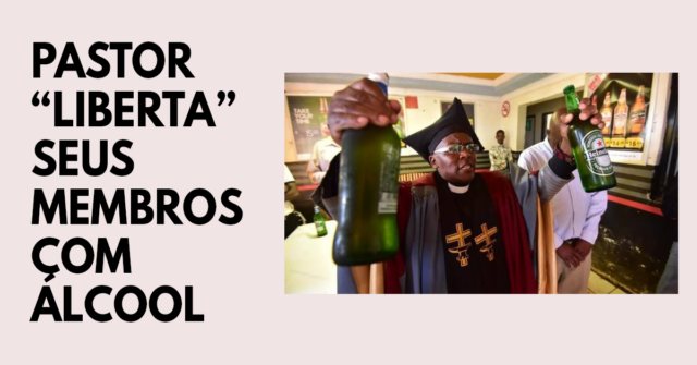 Pastor sul-africano liberta seus membros com álcool