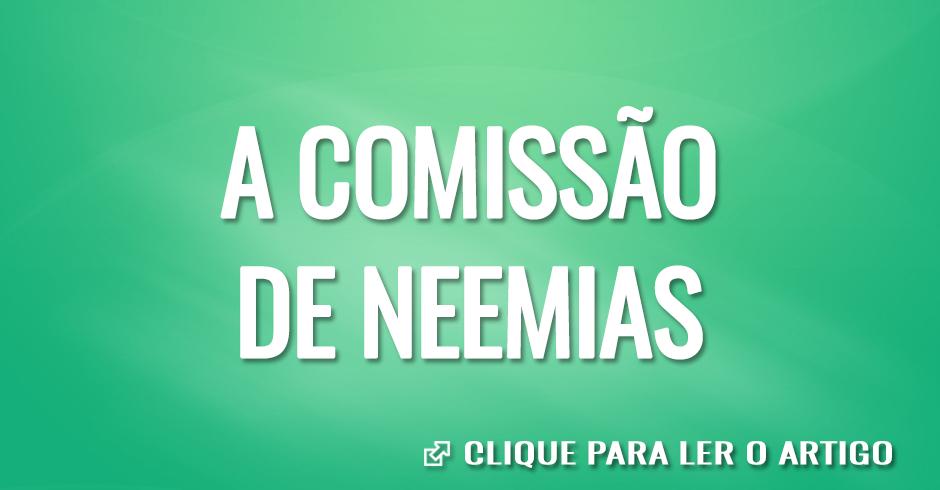 A COMISSAO DE NEEMIAS