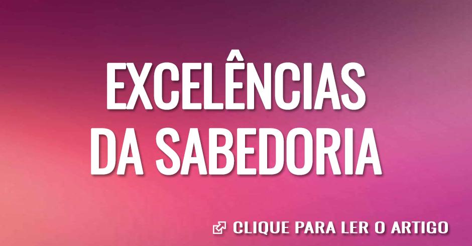 EXCELENCIAS DA SABEDORIA