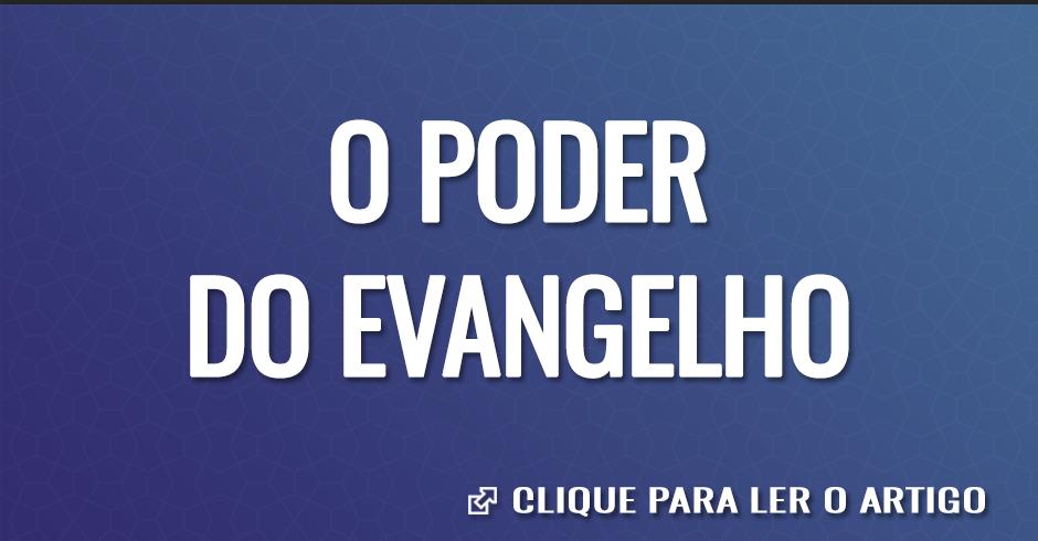 O PODER DO EVANGELHO