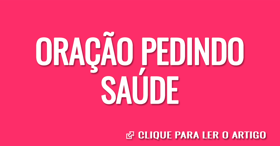 ORAÇAO PEDINDO SAUDE