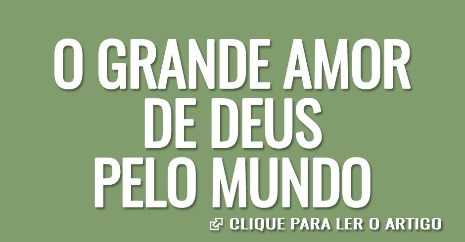 O GRANDE AMOR DE DEUS PELO MUNDO