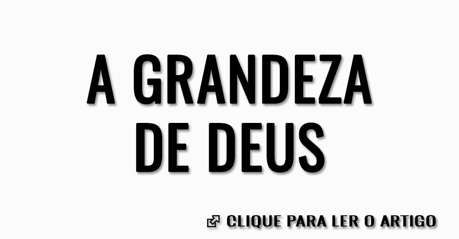 A grandeza de Deus