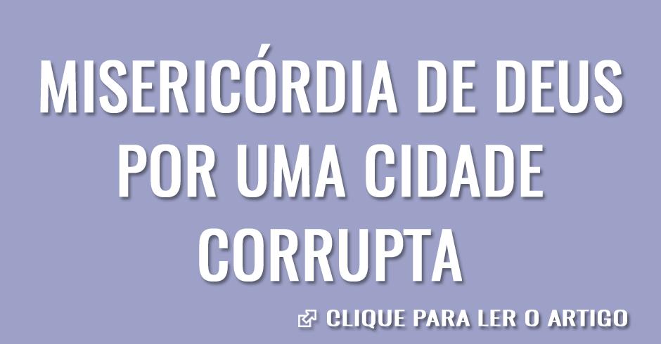 A misericórdia de Deus por uma cidade corrupta