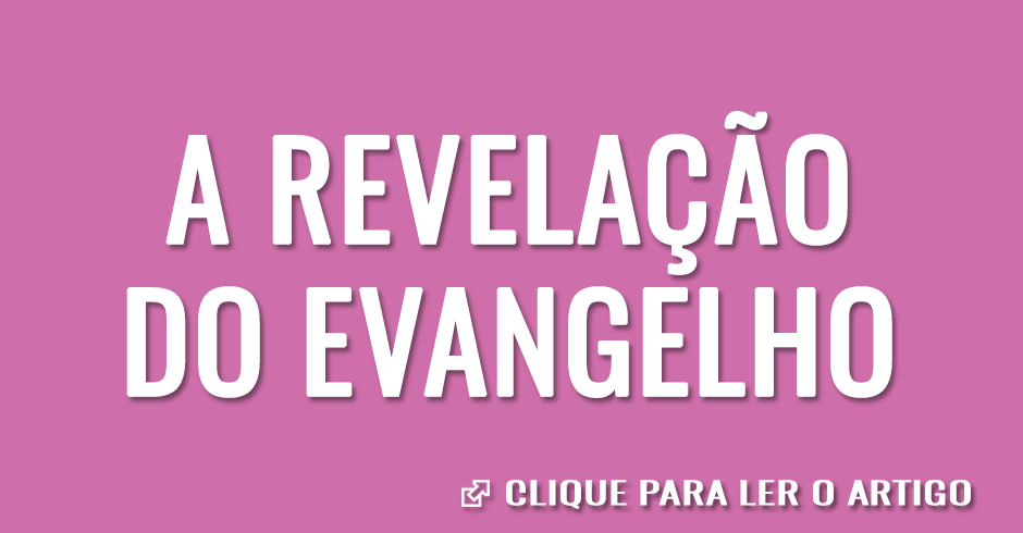 A revelação do evangelho
