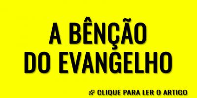 A bênção do evangelho