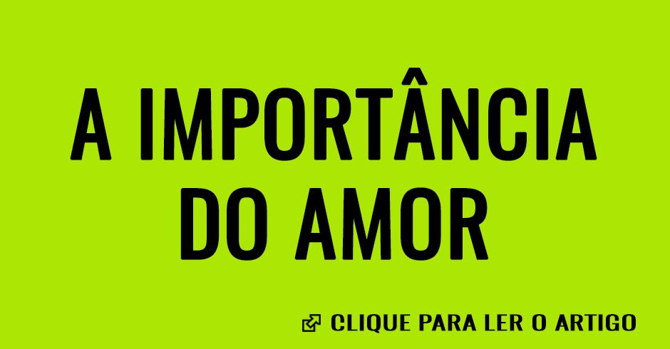 A importância do amor