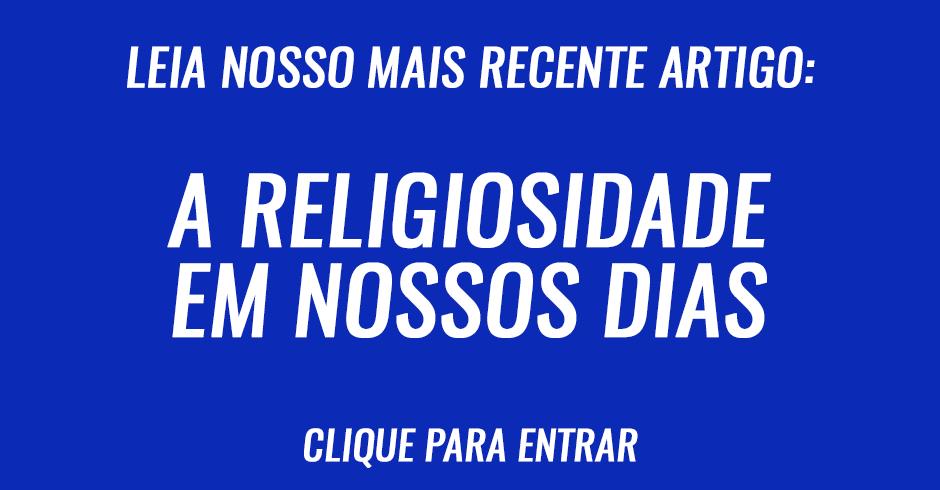 A religiosidade em nossos dias