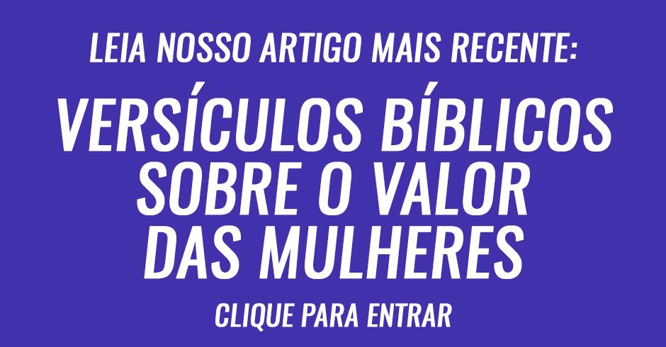 Versiculos biblicos sobre o valor da mulher