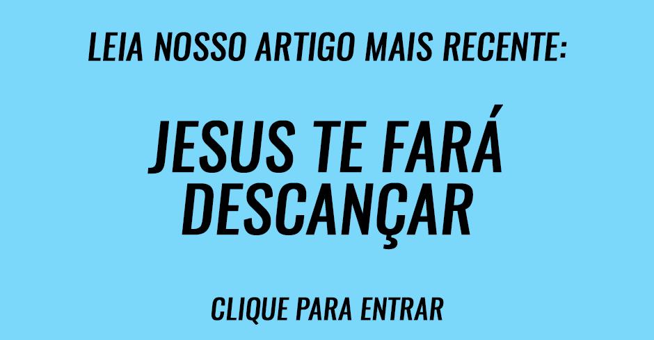 Jesus te fará descançar
