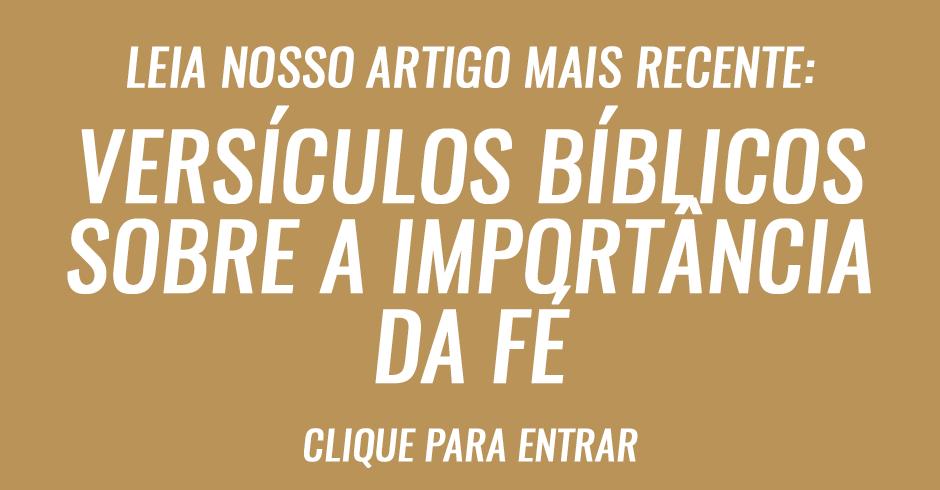 Versículos bíblicos que nos falam sobre a importância da fé