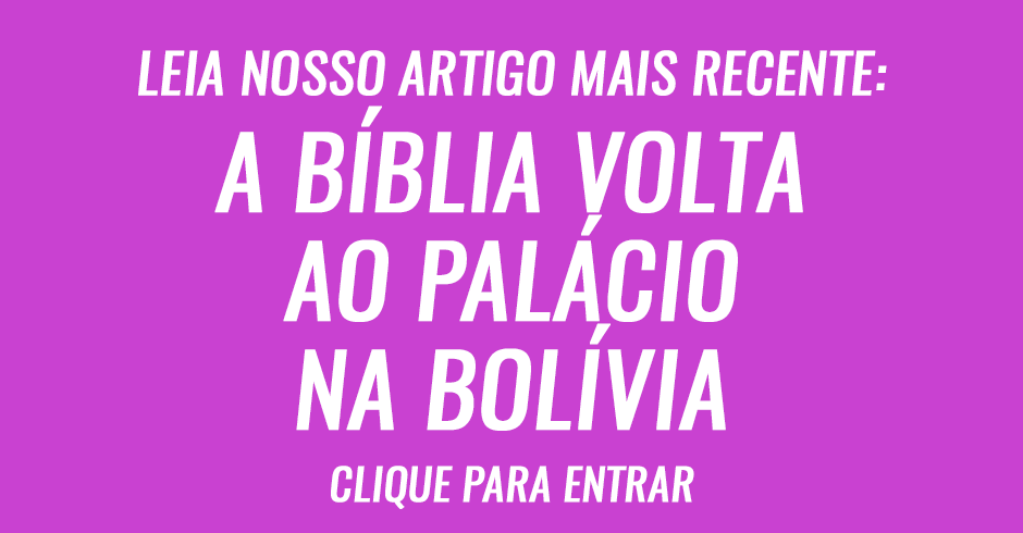 A Bíblia volta ao palácio na Bolívia