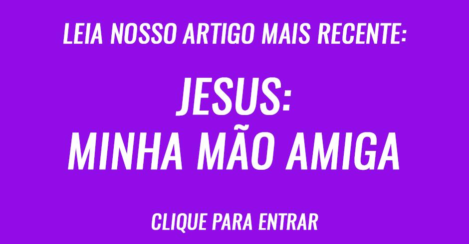 Jesus: Minha mão amiga