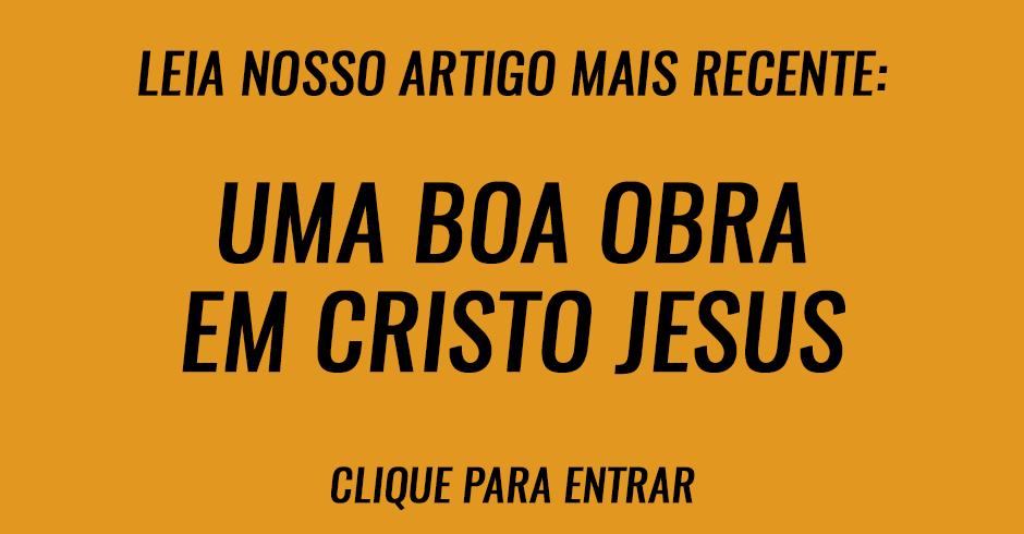 Uma boa obra em Cristo Jesus 2