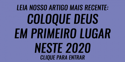 Coloque Deus em primeiro lugar neste 2020