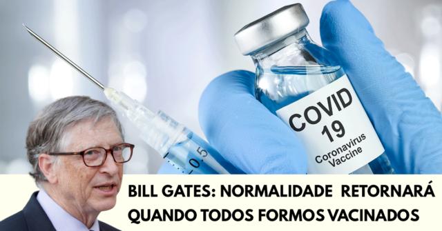A normalidade retornará quando todos formos vacinados, diz Bill Gates