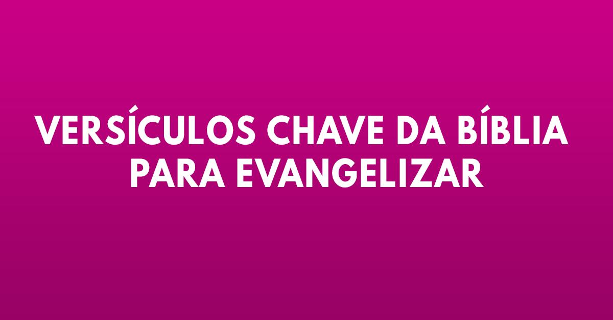 Versículos chave da Bíblia para evangelizar