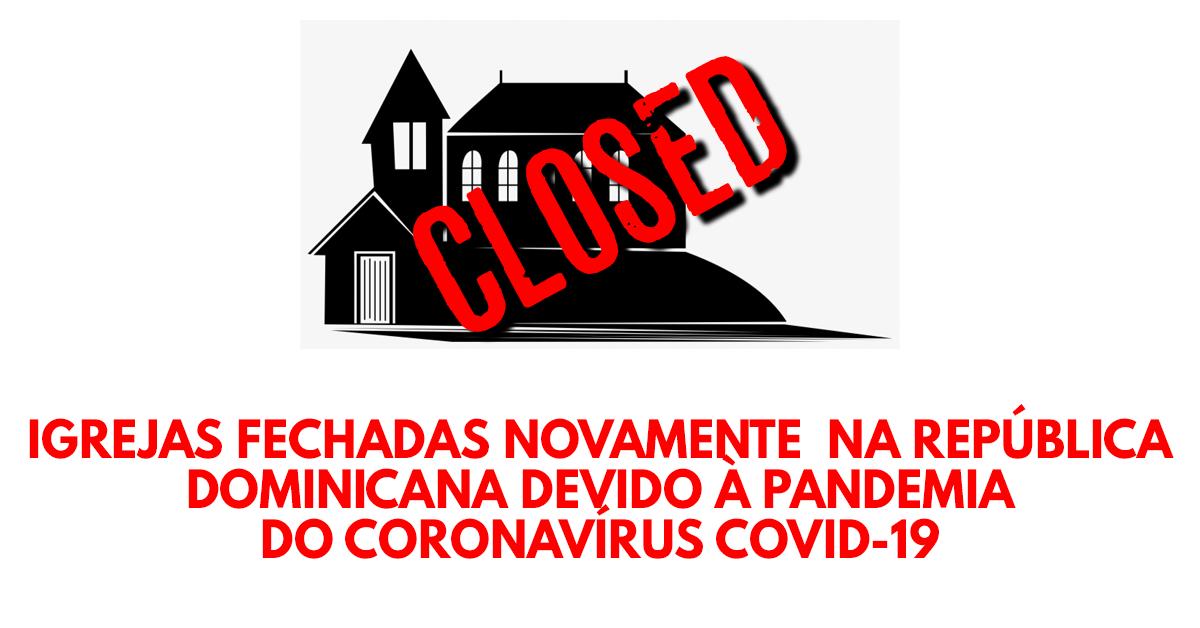 Igrejas fechadas novamente na República Dominicana devido à pandemia do coronavírus COVID-19