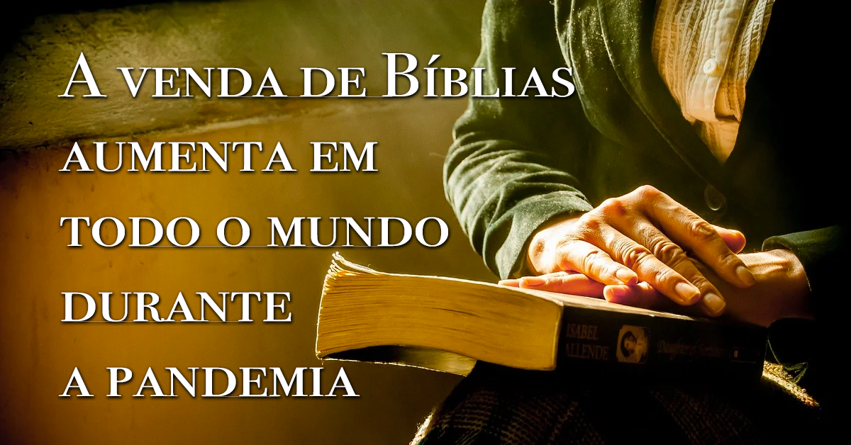 A venda de Bíblias aumenta em todo o mundo durante a pandemia