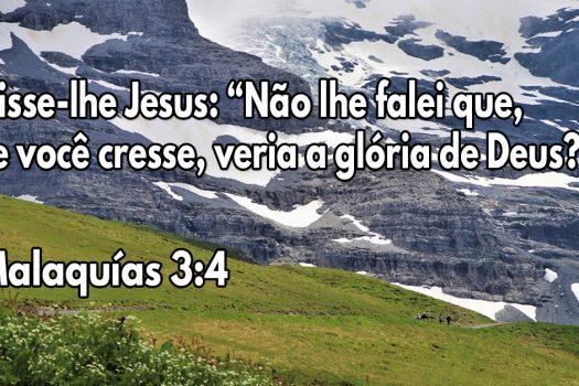 Não lhe falei que, se você cresse, veria a glória de Deus?