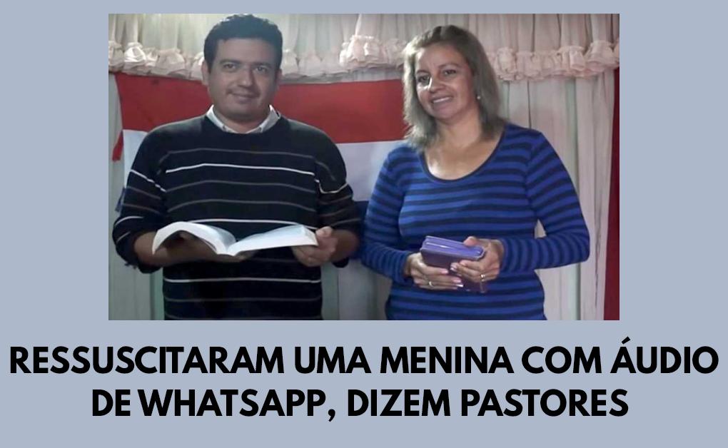 Ressuscitaram uma menina com áudio de WhatsApp, dizem pastores
